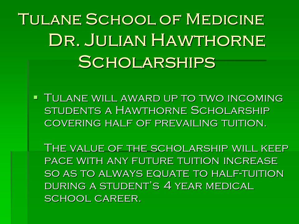 Tulane School of Medicine Dr. Julian Hawthorne Scholarships