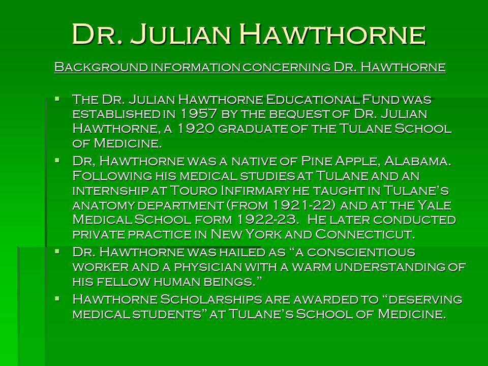 Dr. Julian Hawthorne Background information concerning Dr. Hawthorne