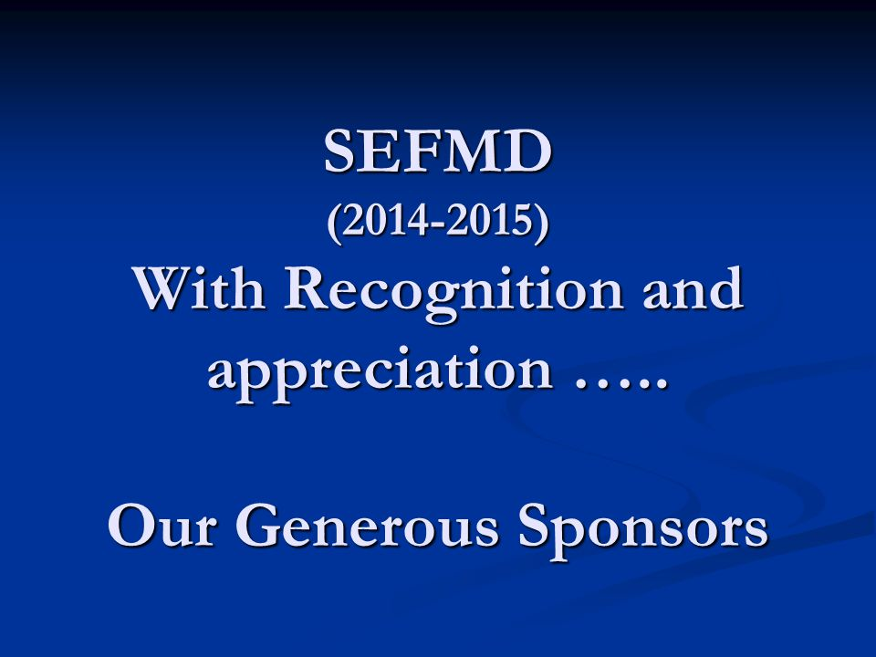 SEFMD (2014-2015) With Recognition and appreciation …