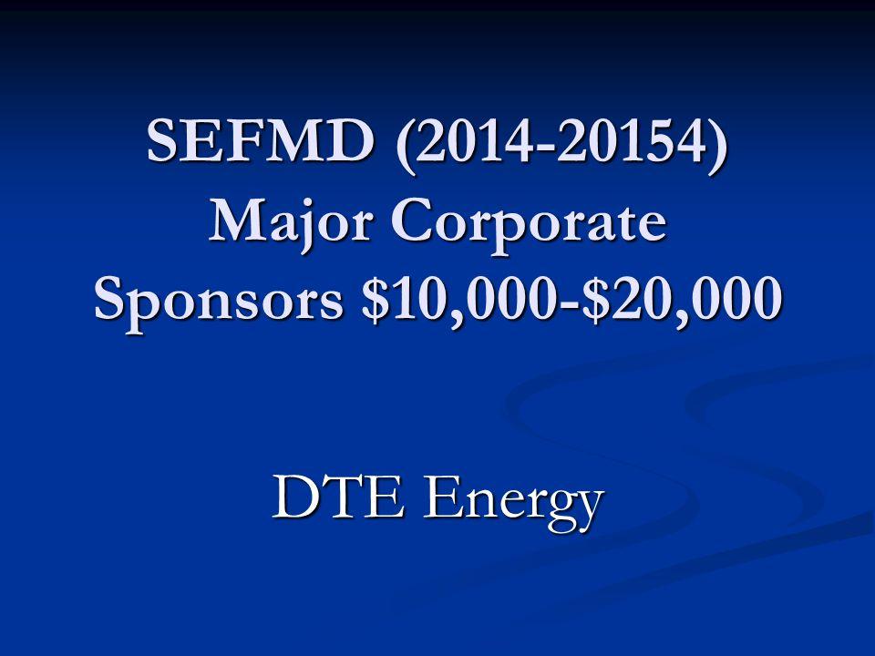 SEFMD (2014-20154) Major Corporate Sponsors $10,000-$20,000