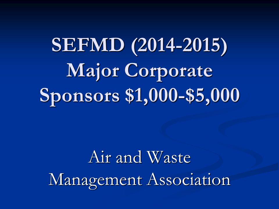 SEFMD (2014-2015) Major Corporate Sponsors $1,000-$5,000