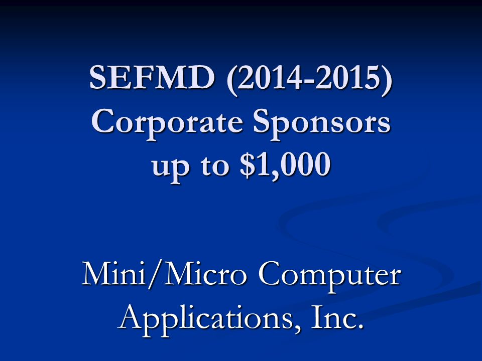 SEFMD (2014-2015) Corporate Sponsors up to $1,000