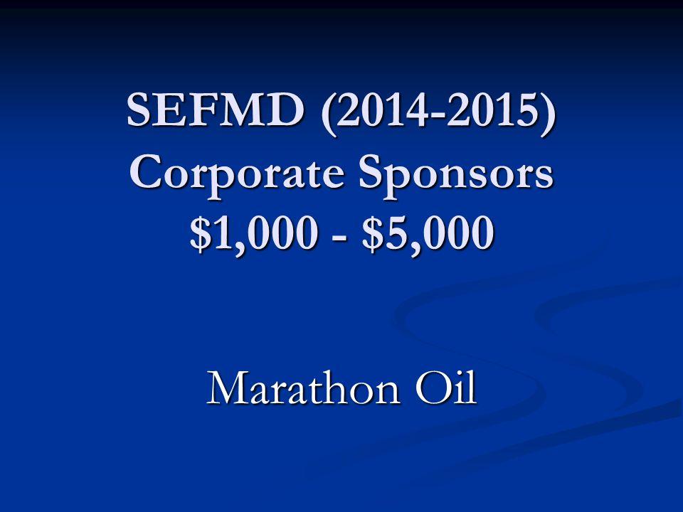 SEFMD (2014-2015) Corporate Sponsors $1,000 - $5,000