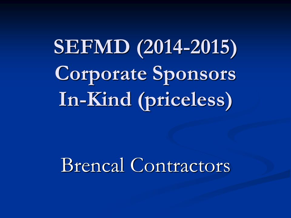 SEFMD (2014-2015) Corporate Sponsors In-Kind (priceless)