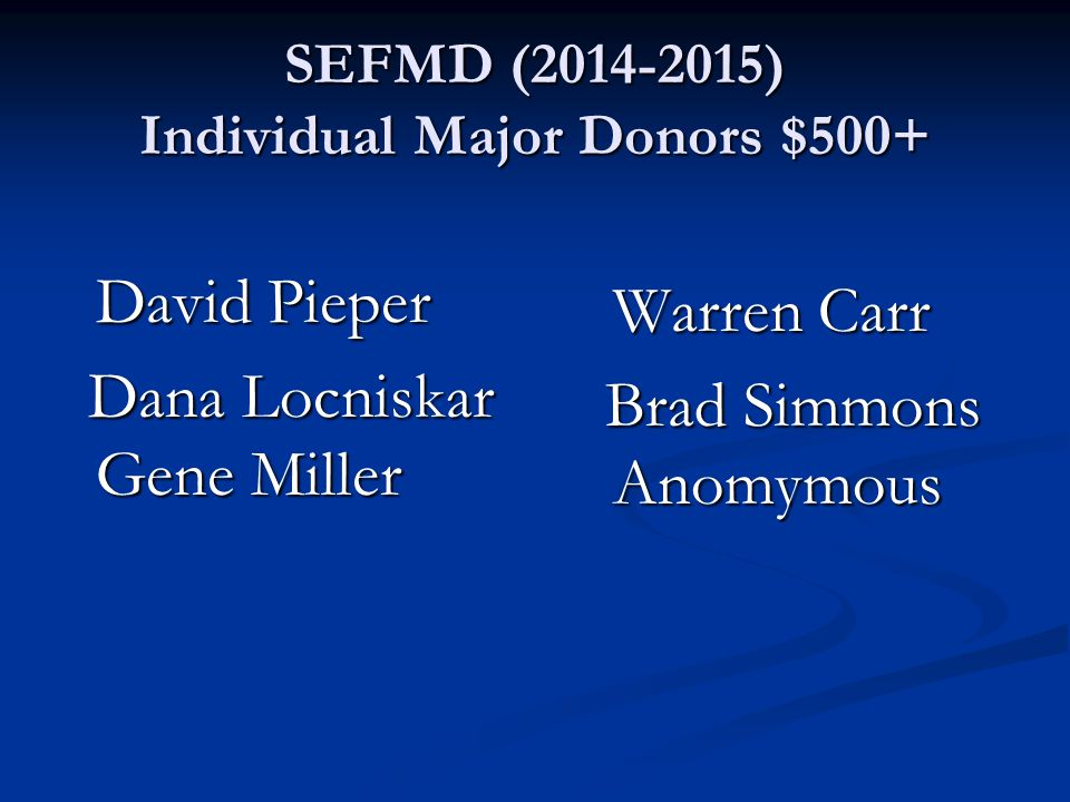 SEFMD (2014-2015) Individual Major Donors $500+