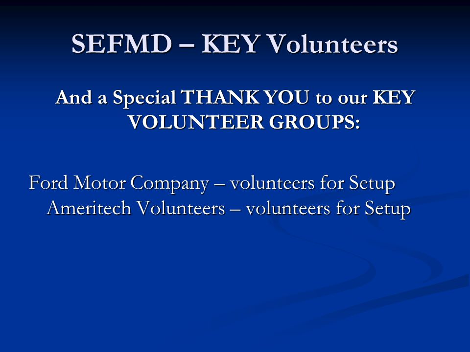 And a Special THANK YOU to our KEY VOLUNTEER GROUPS: