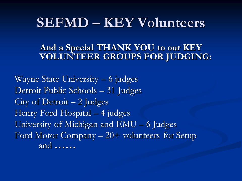 And a Special THANK YOU to our KEY VOLUNTEER GROUPS FOR JUDGING: