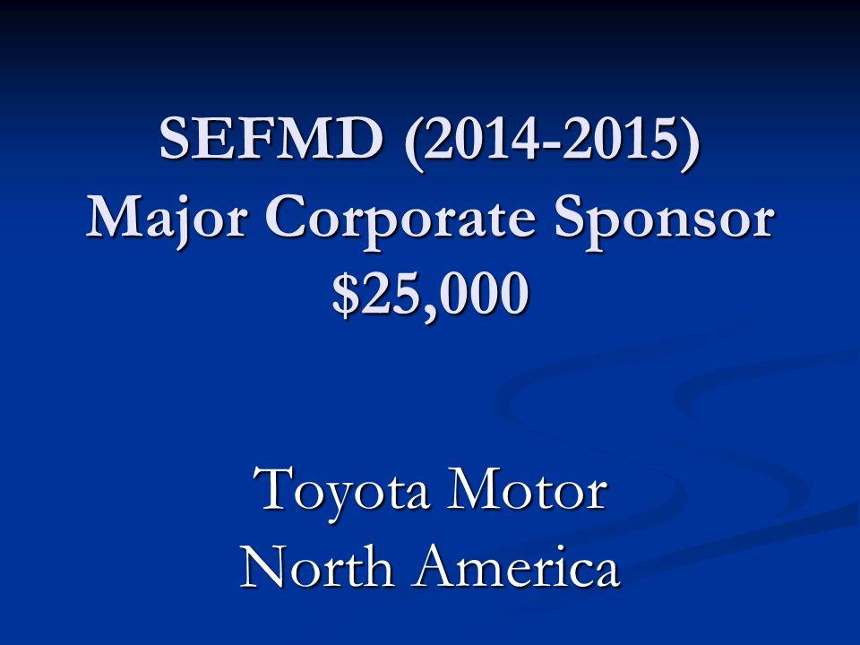 SEFMD (2014-2015) Major Corporate Sponsor $25,000