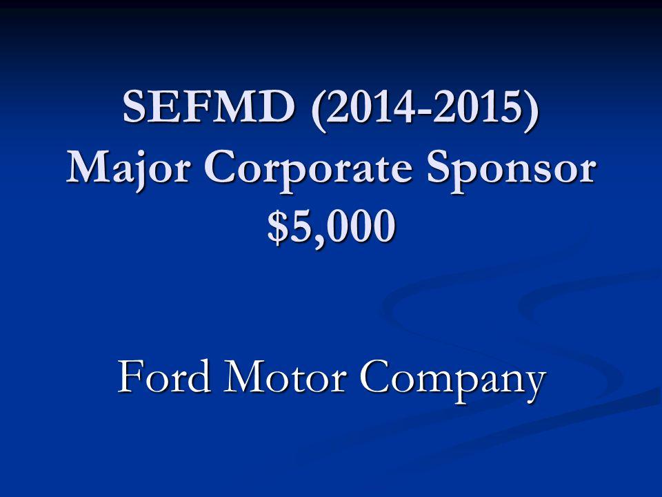 SEFMD (2014-2015) Major Corporate Sponsor $5,000