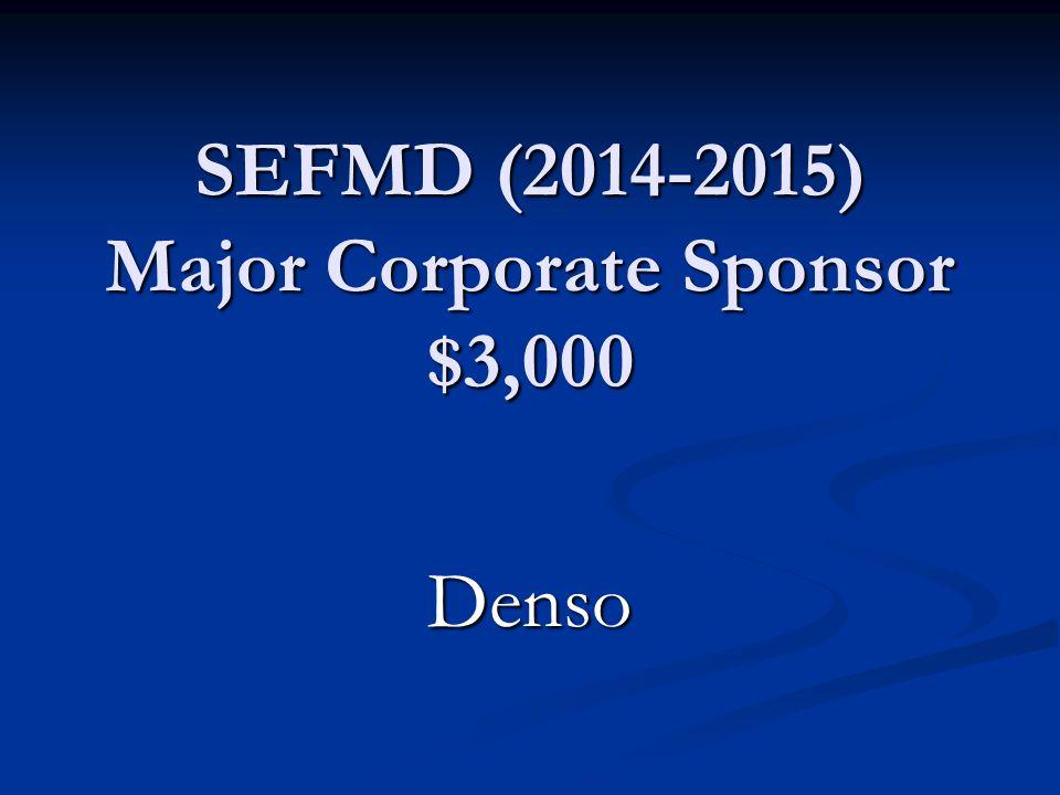 SEFMD (2014-2015) Major Corporate Sponsor $3,000