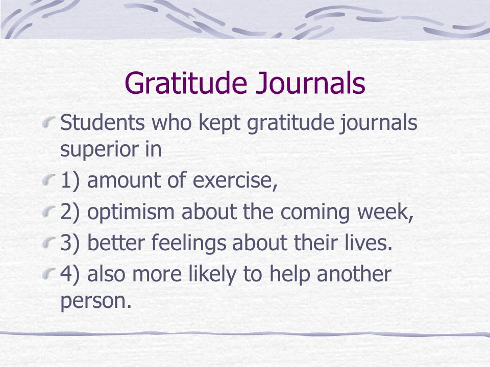 Gratitude Journals Students who kept gratitude journals superior in