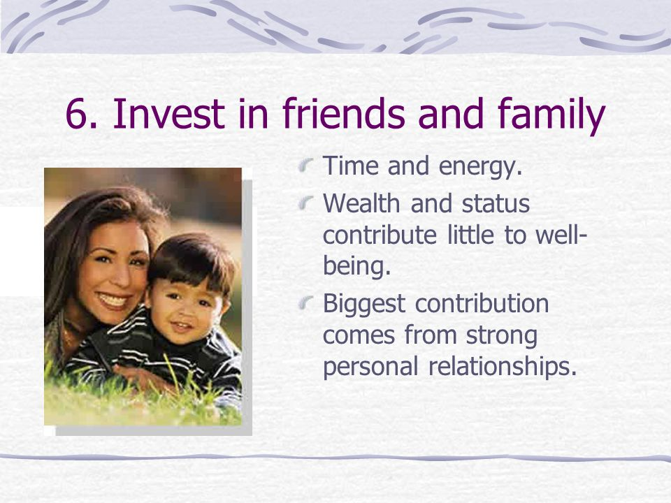 6. Invest in friends and family