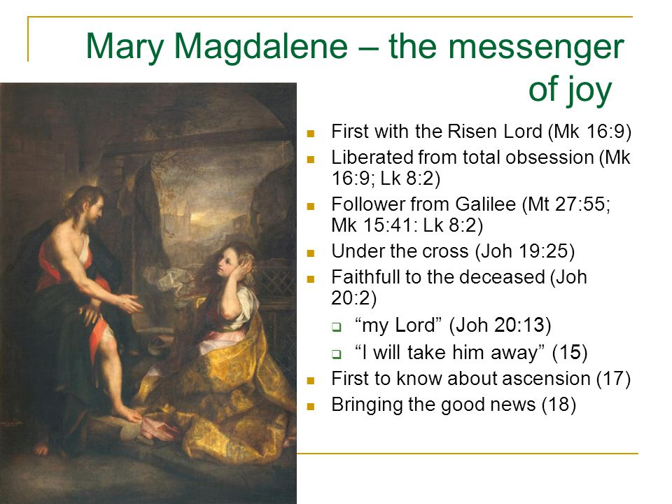 Mary Magdalene – the messenger of joy
