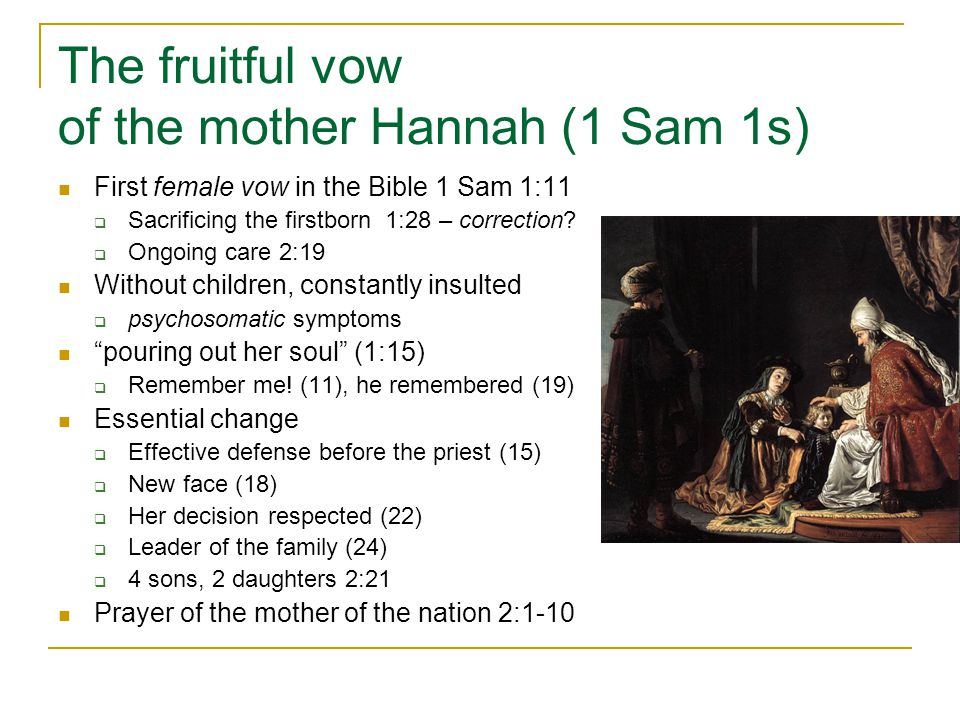 The fruitful vow of the mother Hannah (1 Sam 1s)