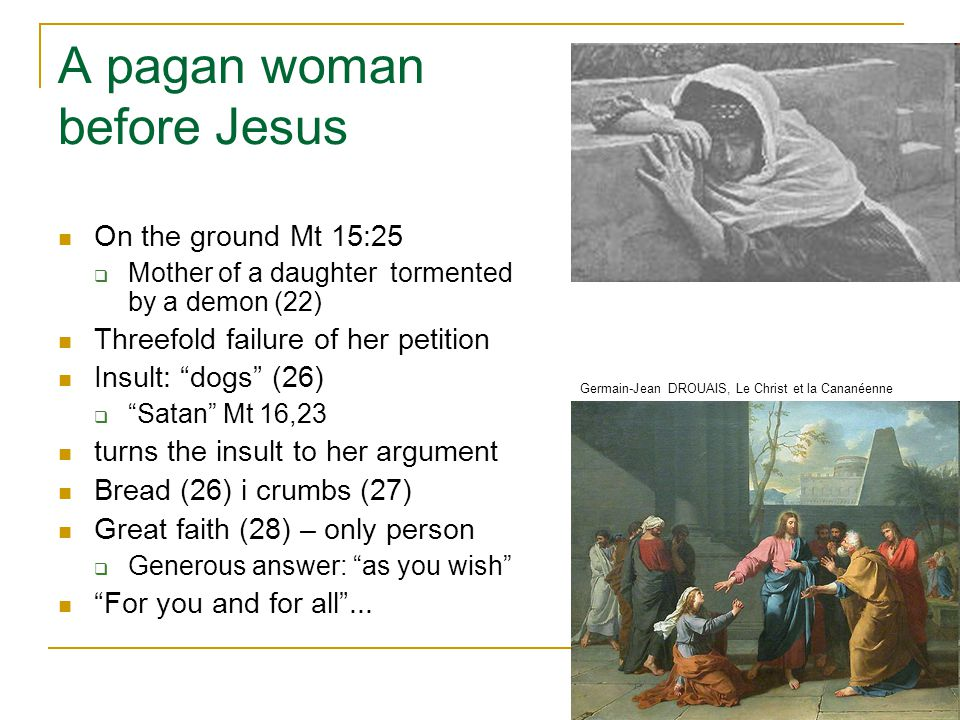 A pagan woman before Jesus