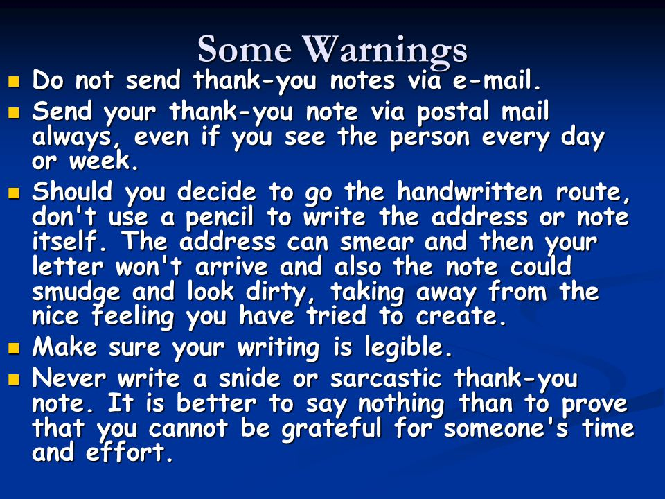 Some Warnings Do not send thank-you notes via e-mail.