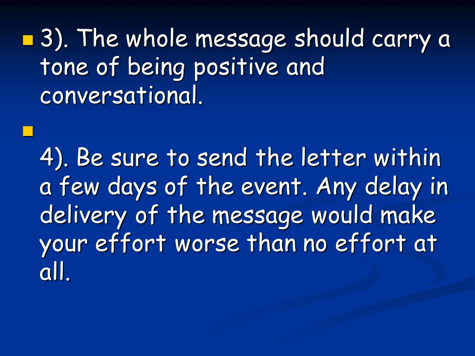 3). The whole message should carry a tone of being positive and conversational.