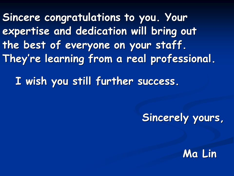Sincere congratulations to you. Your
