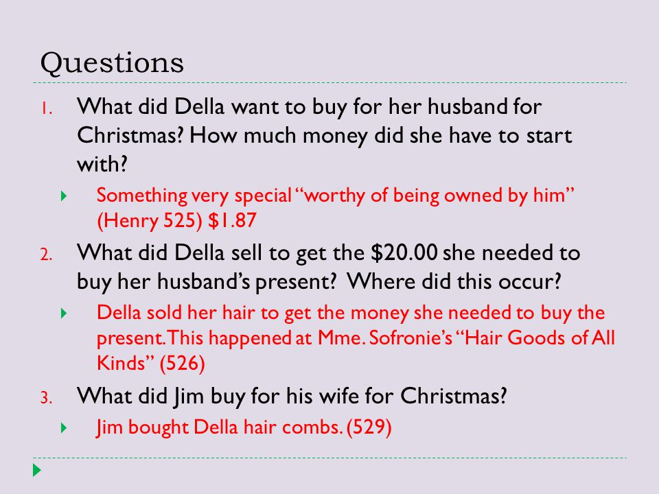 Questions What did Della want to buy for her husband for Christmas How much money did she have to start with