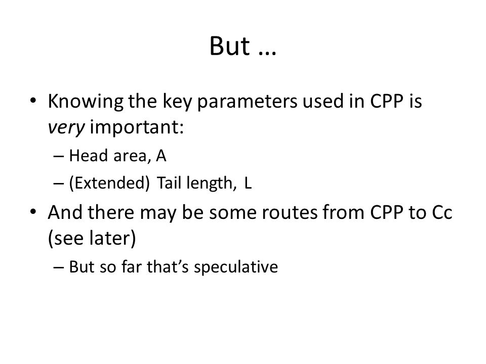 But … Knowing the key parameters used in CPP is very important:
