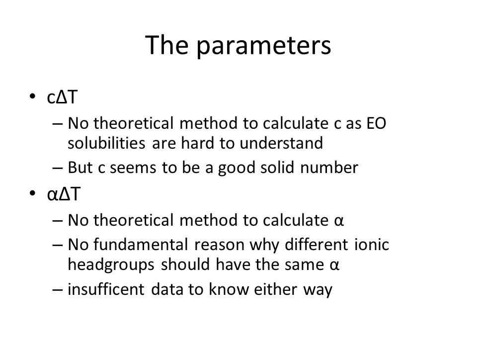 The parameters cΔT. No theoretical method to calculate c as EO solubilities are hard to understand.