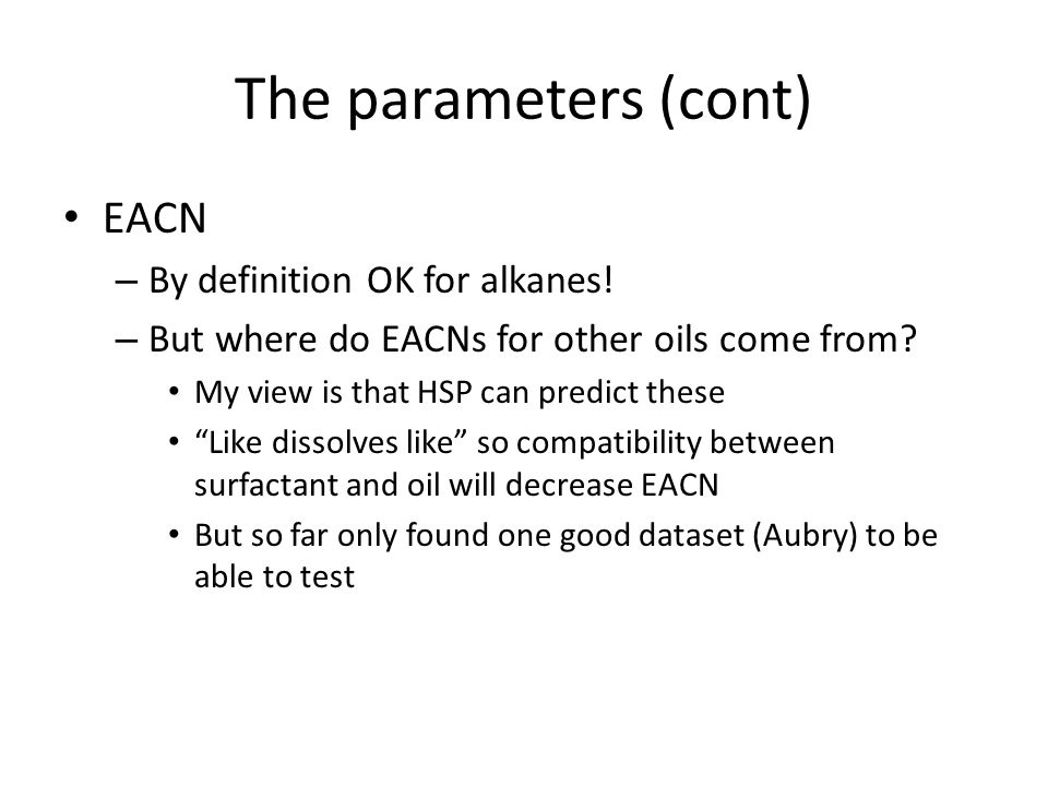The parameters (cont) EACN By definition OK for alkanes!