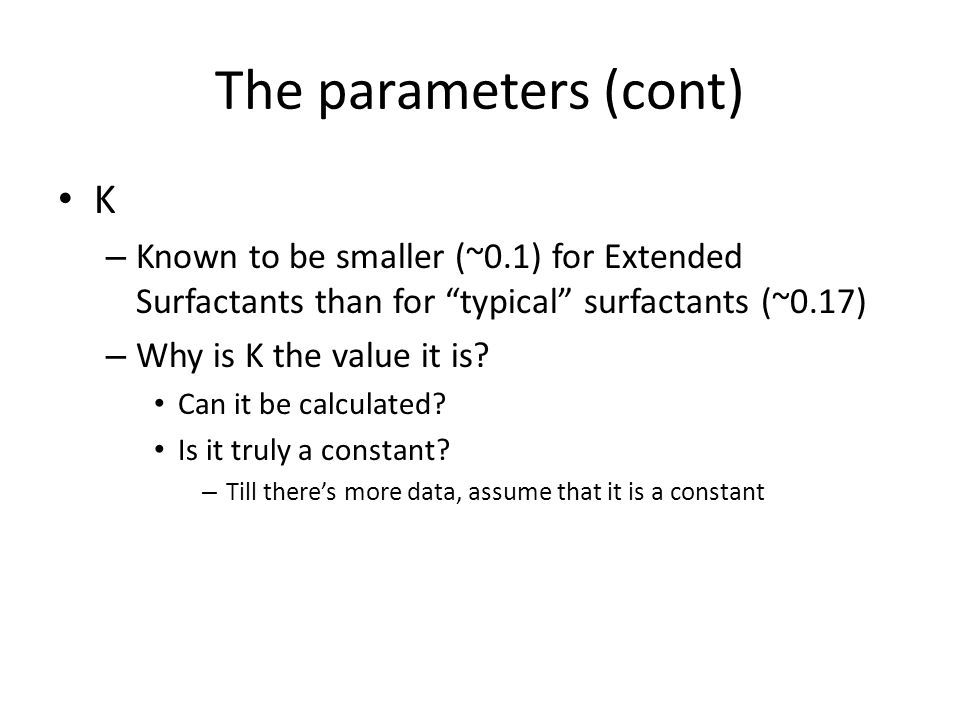 The parameters (cont) K