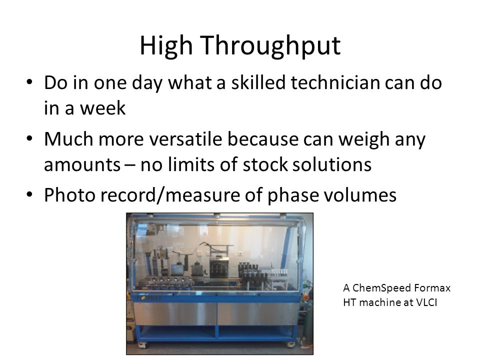 High Throughput Do in one day what a skilled technician can do in a week.