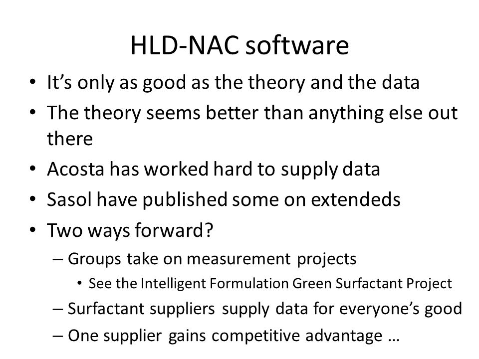 HLD-NAC software It's only as good as the theory and the data