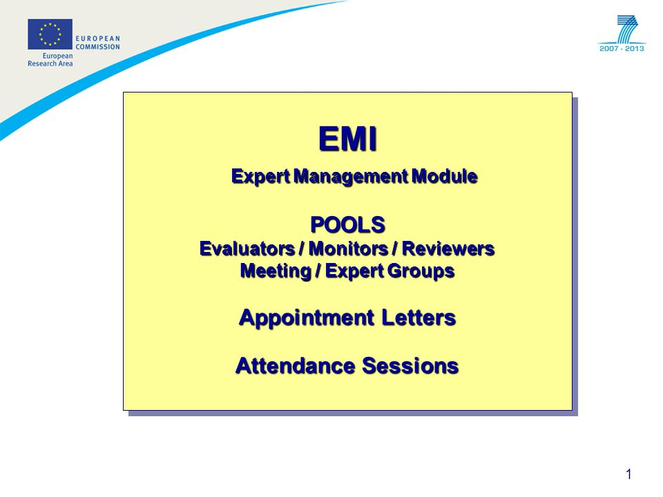 EMI Expert Management Module POOLS Evaluators / Monitors / Reviewers Meeting / Expert Groups Appointment Letters Attendance Sessions