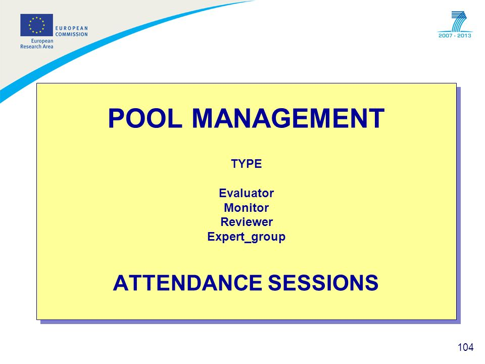 POOL MANAGEMENT TYPE Evaluator Monitor Reviewer Expert_group ATTENDANCE SESSIONS