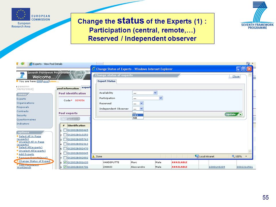 Change the status of the Experts (1) : Participation (central, remote,…) Reserved / Independent observer