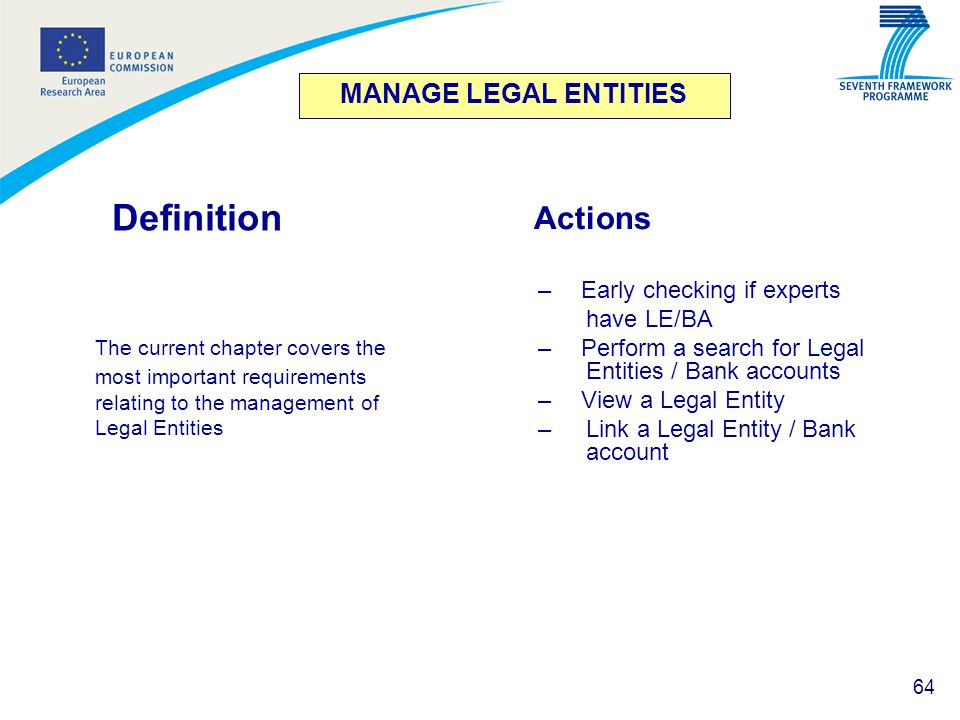 MANAGE LEGAL ENTITIESDefinition. The current chapter covers the most important requirements relating to the management of Legal Entities.