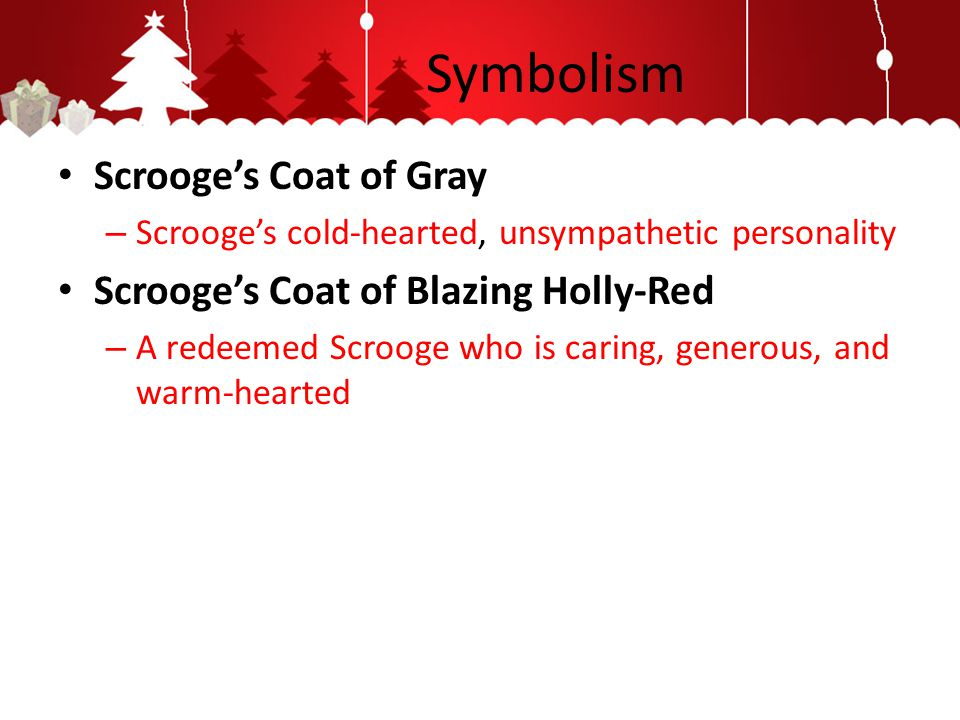 Symbolism Scrooge's Coat of Gray Scrooge's Coat of Blazing Holly-Red