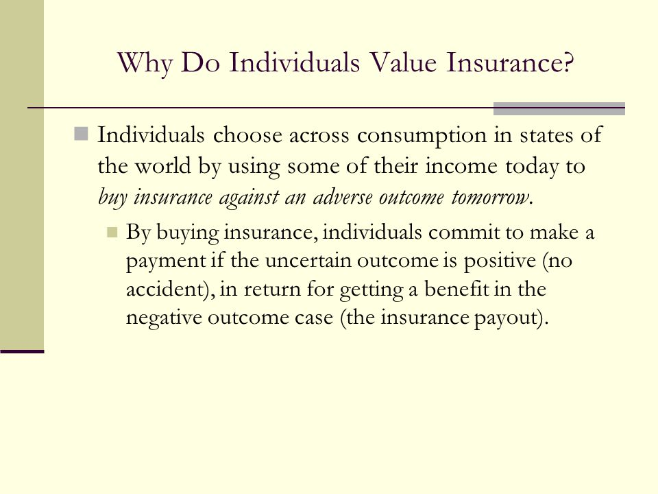 Why Do Individuals Value Insurance