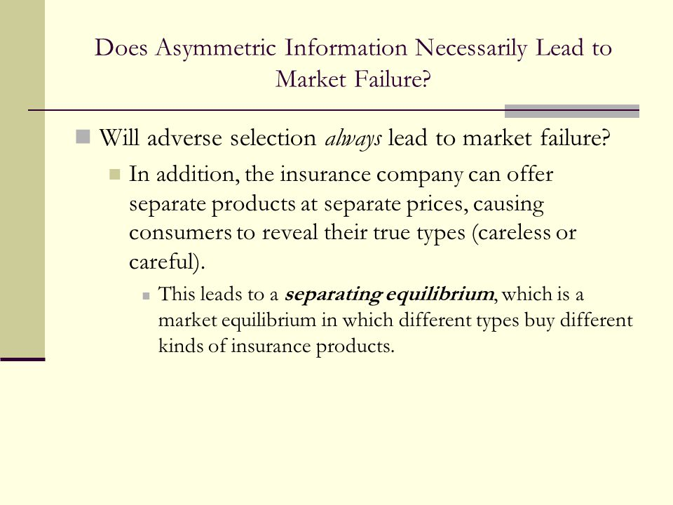 Does Asymmetric Information Necessarily Lead to Market Failure