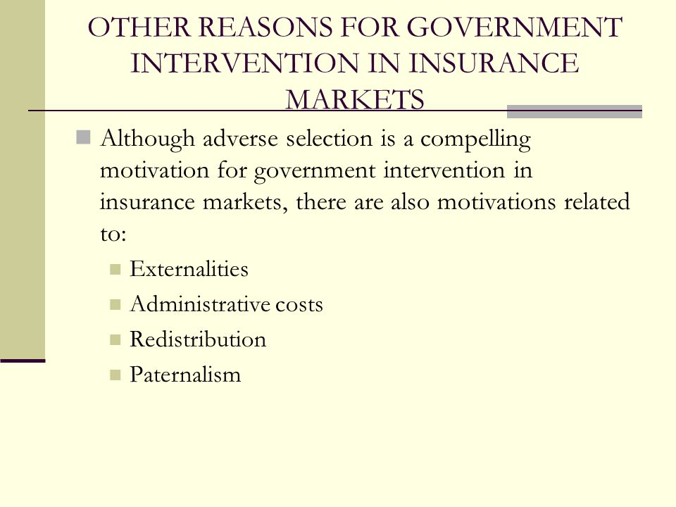 OTHER REASONS FOR GOVERNMENT INTERVENTION IN INSURANCE MARKETS