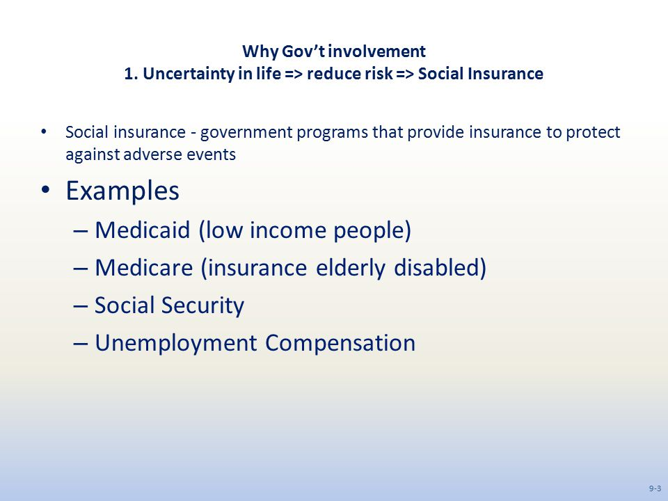 Examples Medicaid (low income people)