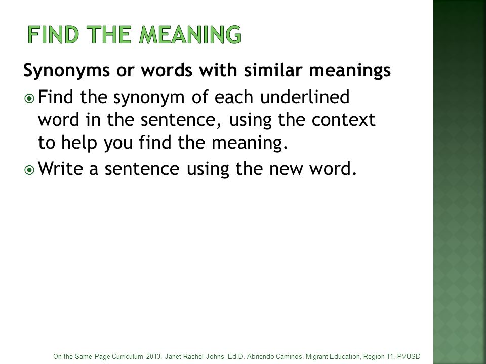 FIND THE MEANING Synonyms or words with similar meanings