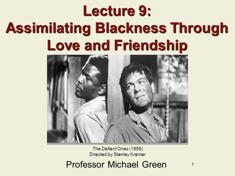 Lecture 9: Assimilating Blackness Through Love and Friendship