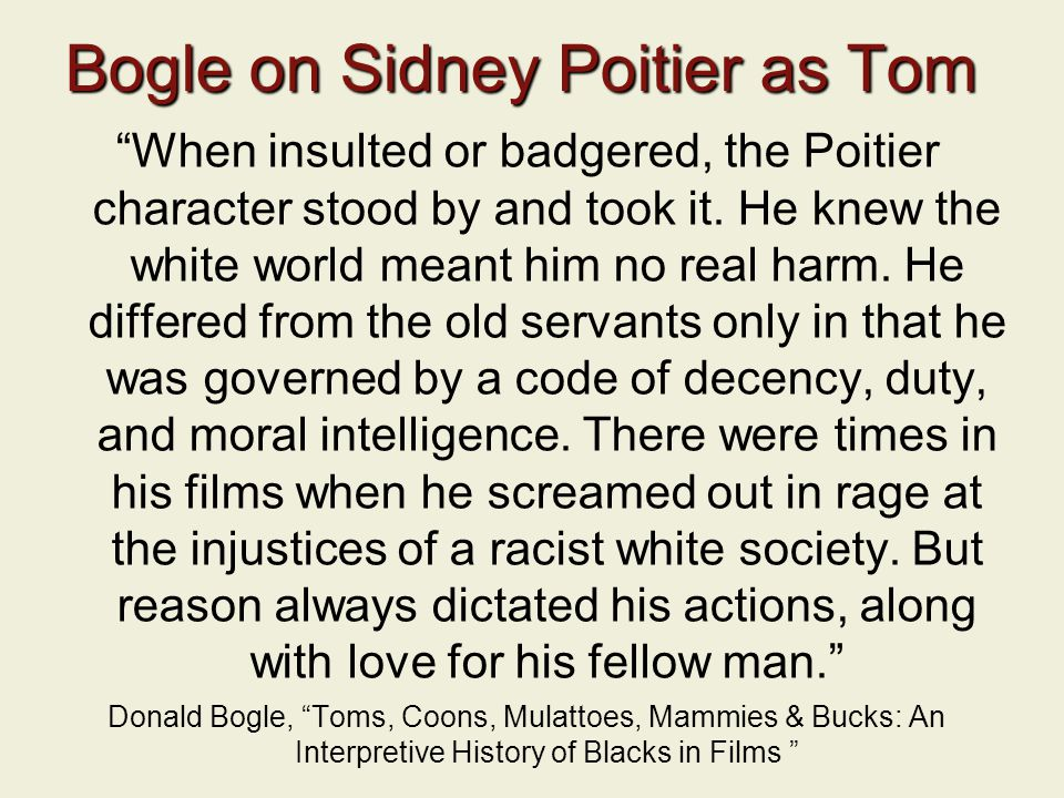 Bogle on Sidney Poitier as Tom