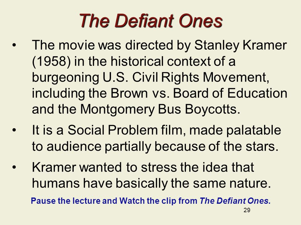 Pause the lecture and Watch the clip from The Defiant Ones.