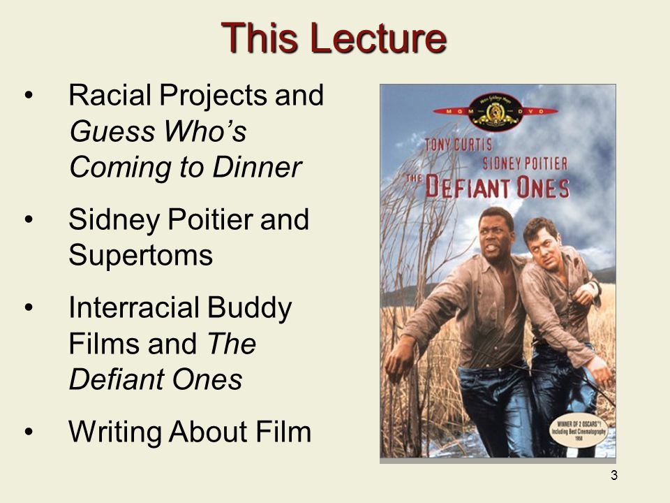 This Lecture Racial Projects and Guess Who's Coming to Dinner