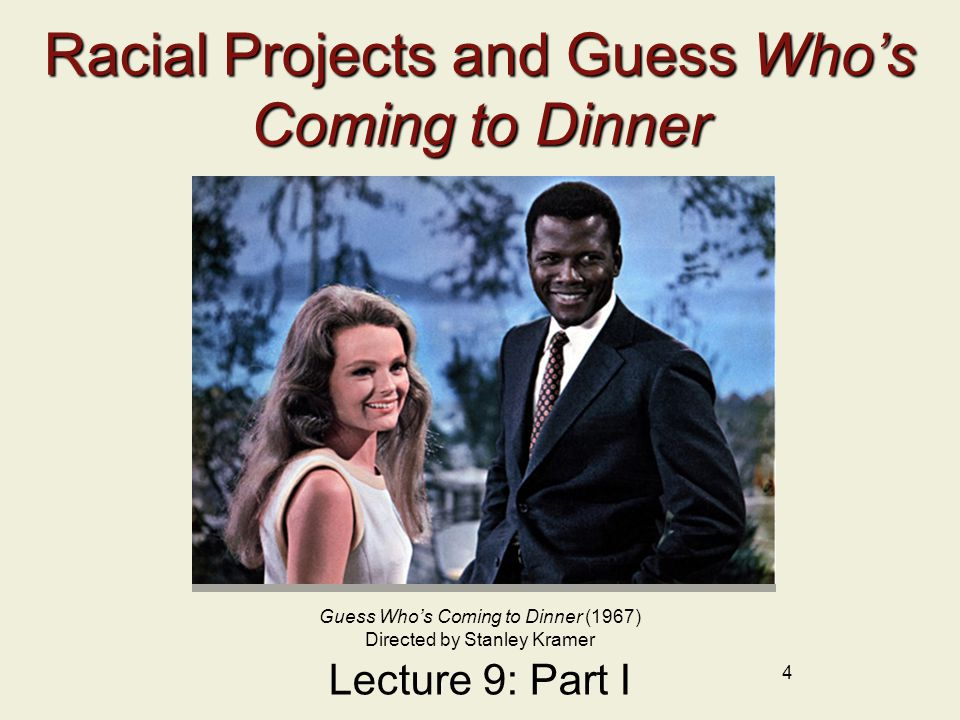 Racial Projects and Guess Who's Coming to Dinner