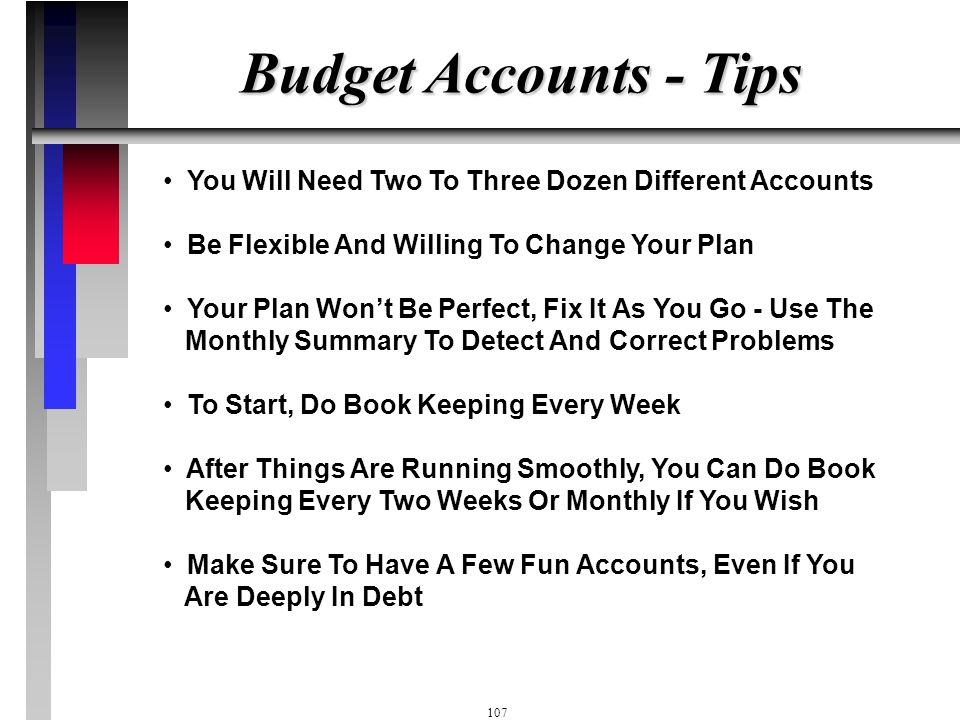 Budget Accounts - Tips You Will Need Two To Three Dozen Different Accounts. Be Flexible And Willing To Change Your Plan.