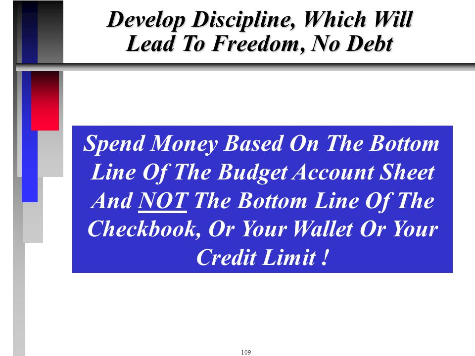 Develop Discipline, Which Will Lead To Freedom, No Debt