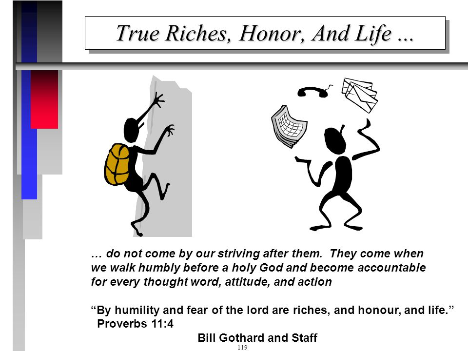 True Riches, Honor, And Life ...