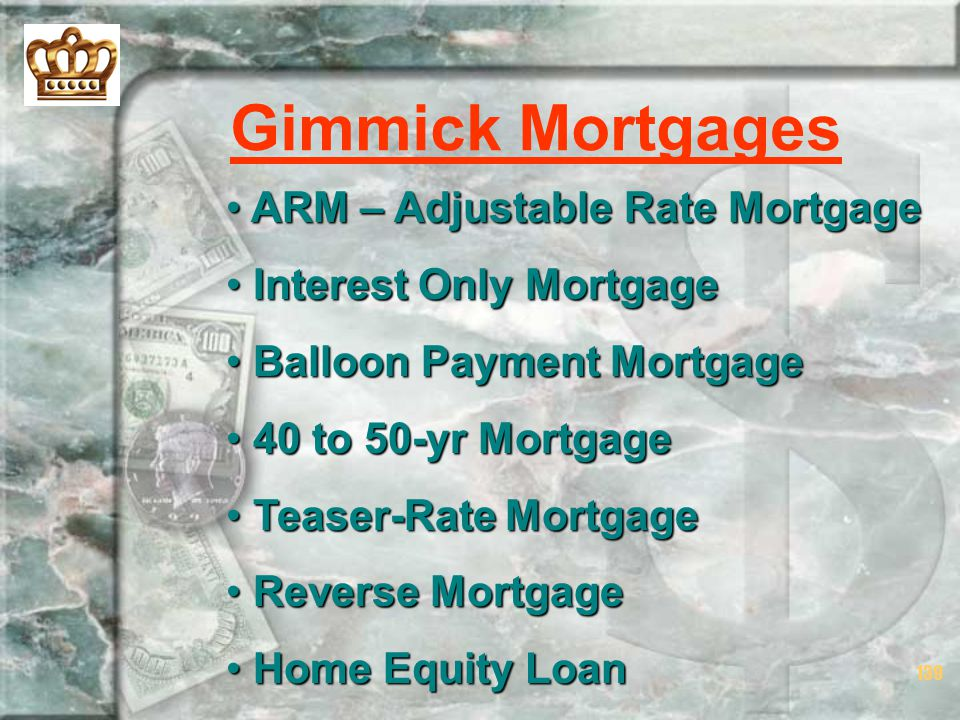 Gimmick Mortgages ARM – Adjustable Rate Mortgage