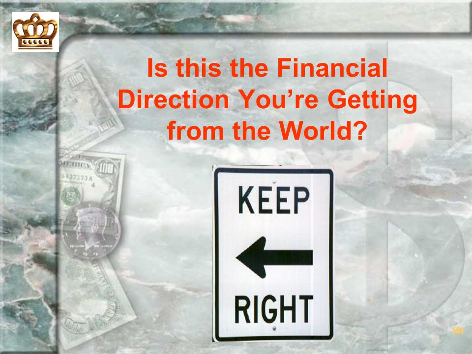 Is this the Financial Direction You're Getting from the World