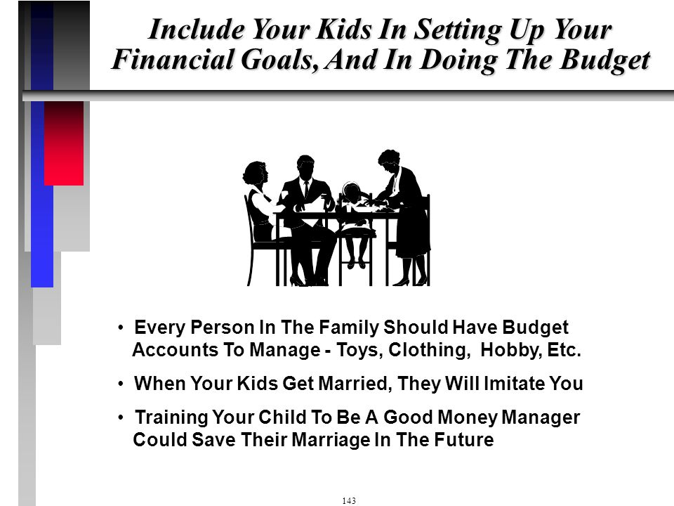 Include Your Kids In Setting Up Your Financial Goals, And In Doing The Budget
